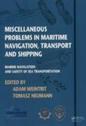Miscellaneous Problems in Maritime Navigation, Transport and Shipping