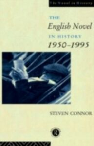 Ebook in inglese English Novel in History, 1950 to the Present Connor, Professor Steven , Connor, Steven