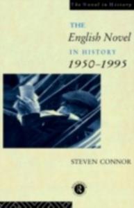 Ebook in inglese English Novel in History, 1950 to the Present Connor, Professor Steven , Connor, Steven