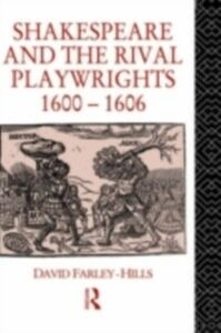 Ebook in inglese Shakespeare and the Rival Playwrights, 1600-1606 Farley-Hills, David