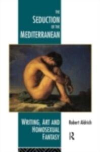 Ebook in inglese Seduction of the Mediterranean Aldrich, Robert