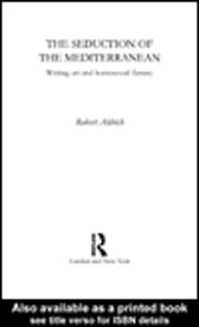 Ebook in inglese The Seduction of the Mediterranean Aldrich, Robert