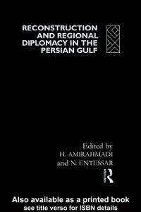 Foto Cover di Reconstruction and Regional Diplomacy in the Persian Gulf, Ebook inglese di  edito da Taylor and Francis