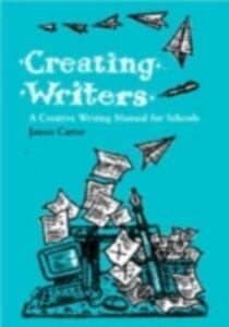Ebook in inglese Creating Writers Carter, James