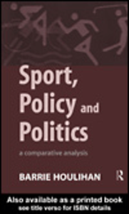 Ebook in inglese Sport, Policy and Politics Houlihan, Barrie