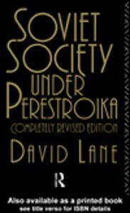 Ebook in inglese Soviet Society Under Perestroika Lane, David