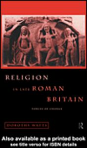 Ebook in inglese Religion in Late Roman Britain Watts, Dorothy