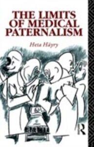 Foto Cover di Limits of Medical Paternalism, Ebook inglese di Heta Hayry, edito da Taylor and Francis