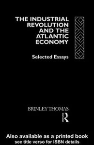 Foto Cover di Industrial Revolution and the Atlantic Economy, Ebook inglese di Thomas Brinley, edito da Taylor and Francis