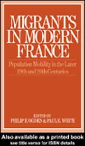 Foto Cover di Migrants in Modern France, Ebook inglese di Paul White,Philip E. Ogden, edito da