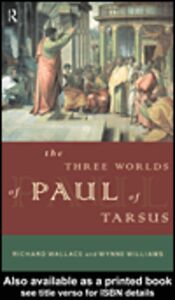 Ebook in inglese The Three Worlds of Paul of Tarsus Wallace, Richard , Williams, Wynne