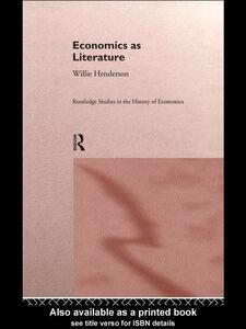 Foto Cover di Economics as Literature, Ebook inglese di Willie Henderson, edito da