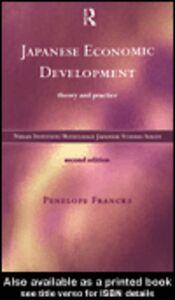 Foto Cover di Japanese Economic Development, Ebook inglese di Penelope Francks, edito da