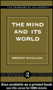 Foto Cover di The Mind and its World, Ebook inglese di Gregory McCulloch, edito da