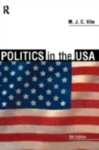 Ebook in inglese Politics in the USA Vile, M.J.C.