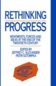 Foto Cover di Rethinking Progress, Ebook inglese di Jeffrey C. Alexander,Piotr Sztompka, edito da Taylor and Francis