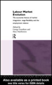 Foto Cover di Labour Market Evolution, Ebook inglese di George Grantham,Mary MacKinnon, edito da