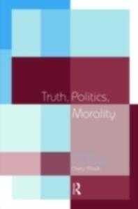 Foto Cover di Truth, Politics, Morality, Ebook inglese di Cheryl Misak, edito da Taylor and Francis