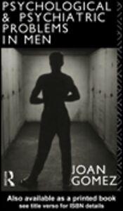 Ebook in inglese Psychological and Psychiatric Problems in Men Gomez, Joan