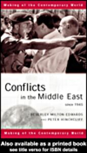 Ebook in inglese Conflicts in the Middle East Since 1945 Hinchcliffe, Peter , Milton-Edwards, Beverley