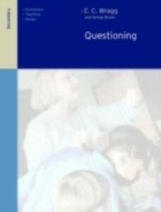 Ebook in inglese Questioning in the Secondary School Brown, Dr George A , Wragg, Prof E C