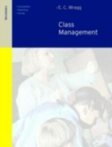 Ebook in inglese Class Management in the Secondary School Wragg, Prof E C