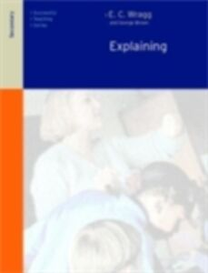 Foto Cover di Explaining in the Secondary School, Ebook inglese di Dr George A Brown,Prof E C Wragg, edito da Taylor and Francis