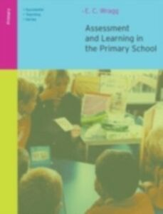 Foto Cover di Assessment and Learning in the Primary School, Ebook inglese di E. C. Wragg, edito da Taylor and Francis