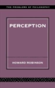Foto Cover di Perception, Ebook inglese di Howard Robinson, edito da Taylor and Francis