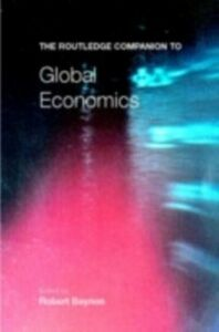 Ebook in inglese Routledge Companion to Global Economics -, -