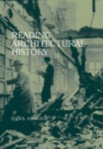 Foto Cover di Reading Architectural History, Ebook inglese di Dana Arnold, edito da Taylor and Francis