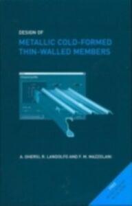 Foto Cover di Design of Metallic Cold-Formed Thin-Walled Members, Ebook inglese di AA.VV edito da Taylor and Francis