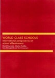 Ebook in inglese World Class Schools Creemers, Bert , Reynolds, David , Stringfield, Sam , Teddlie, Charles