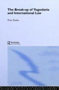 Ebook in inglese Break-up of Yugoslavia and International Law Radan, Peter