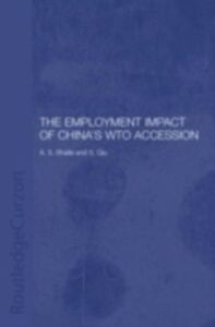 Ebook in inglese Employment Impact of China's WTO Accession Bhalla, A. S. , Qiu, S. , Qiu, Shufang