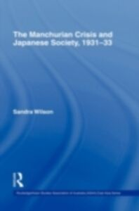Ebook in inglese Manchurian Crisis and Japanese Society, 1931-33 Wilson, Sandra