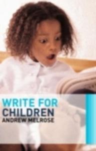 Ebook in inglese Write for Children Melrose, Andrew