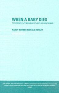 Foto Cover di When A Baby Dies, Ebook inglese di Alix Henley,Nancy Kohner, edito da Taylor and Francis