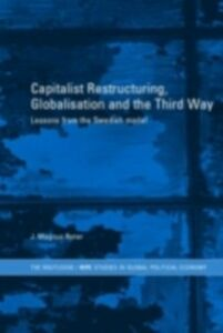 Foto Cover di Capitalist Restructuring, Globalization and the Third Way, Ebook inglese di J. Magnus Ryner, edito da Taylor and Francis