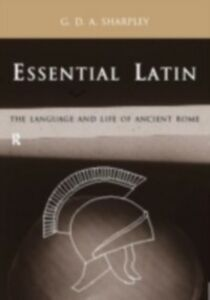 Foto Cover di Essential Latin, Ebook inglese di G.D.A. Sharpley, edito da Taylor and Francis