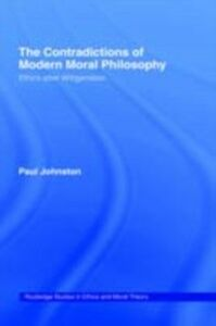 Ebook in inglese Contradictions of Modern Moral Philosophy Johnston, Dr Paul , Johnston, Paul