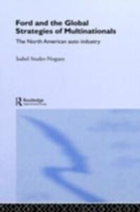 Ebook in inglese Ford and the Global Strategies of Multinationals Noguez, Maria Isabel Studer