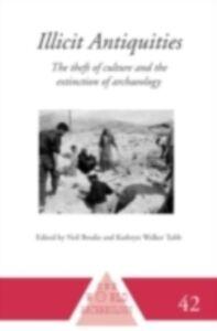 Ebook in inglese Illicit Antiquities Brodie, Neil , Tubb, Kathryn Walker