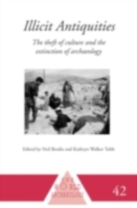 Ebook in inglese Illicit Antiquities Brodie, Neil , Tubb, Kathryn Walker