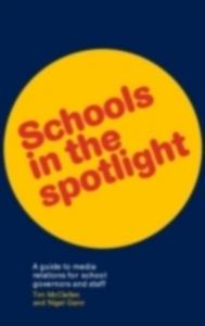 Ebook in inglese Schools in the Spotlight Gann, Mr Nigel , Gann, Nigel , McClellan, Tim