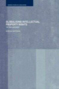 Ebook in inglese Globalising Intellectual Property Rights Matthews, Duncan