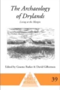 Ebook in inglese Archaeology of Drylands Barker, Graeme , Gilbertson, David