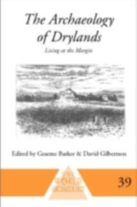 Ebook in inglese Archaeology of Drylands Barker, Graeme , Gilbertson, David