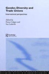 Foto Cover di Gender, Diversity and Trade Unions, Ebook inglese di  edito da Taylor and Francis