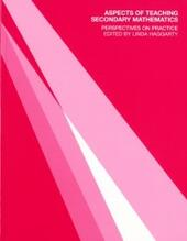 Aspects of Teaching Secondary Mathematics